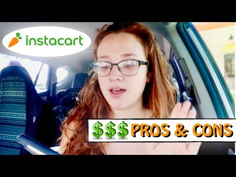 SHOULD YOU WORK FOR INSTACART IN 2019? | PROS & CONS