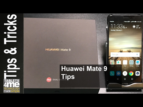 Over 40 Tips for your Huawei - Mate 9 Feature Packed Phone!