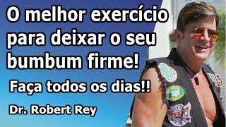 Dr. Rey - O melhor exercício para ficar com o bumbum firme! - Faça diariamente!