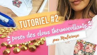TUTO DIY #2 : Comment poser des clous thermocollants ?