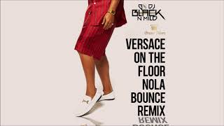 Versace On The Floor (Nola Bounce Remix)