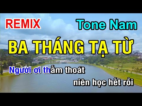Ba Tháng Tạ Từ Remix (Karaoke Beat) - Tone Nam | Nhan KTV
