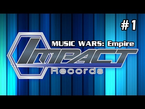 Music Wars: Empire - Impact Records - Episode 1 [Making An IMPACT!]