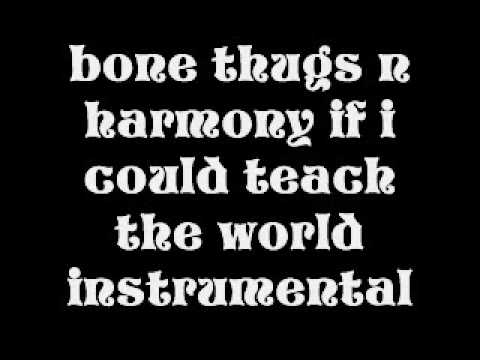 bone thugs n harmony if i could teach the world instrumental