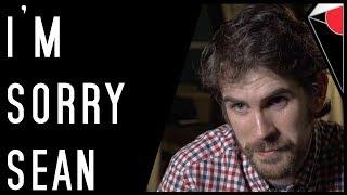 My TOTALLY LEGIT Apology to Sean Murray