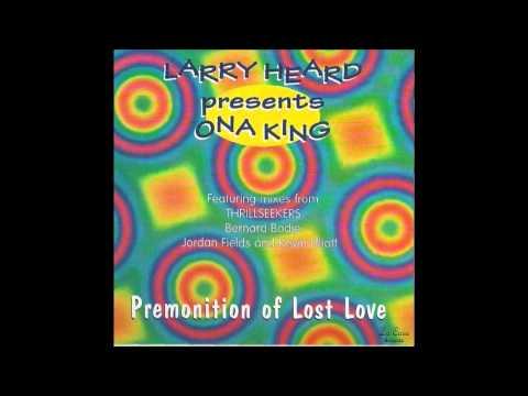 Larry Heard Presents Ona King - Premonition Of Lost Love (Thrillseekers Bub)