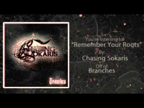 Chasing Sokaris - Remember Your Roots