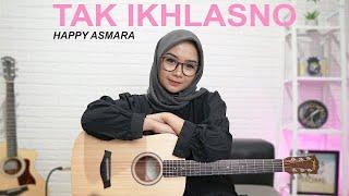 Download lagu TAK IKHLASNO - HAPPY ASMARA (COVER BY REGITA ECHA)