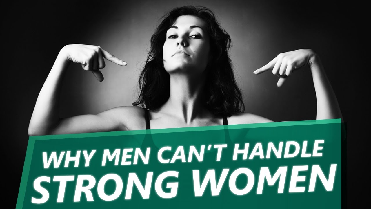 10 Reasons Why Most Men Cant Handle Strong Women - Youtube-3884