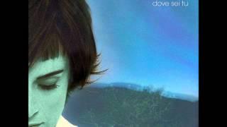 Cristina Donà - Dove Sei Tu