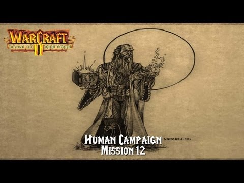 SiyaenSoKoL Plays: Warcraft II - Beyond the Dark Portal (Human Campaign) Level 12