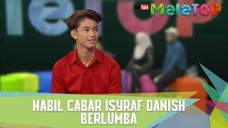 Nabil Cabar Isyraf Danish Berlumba - MeleTOP Episod 225 [21.2.2017]