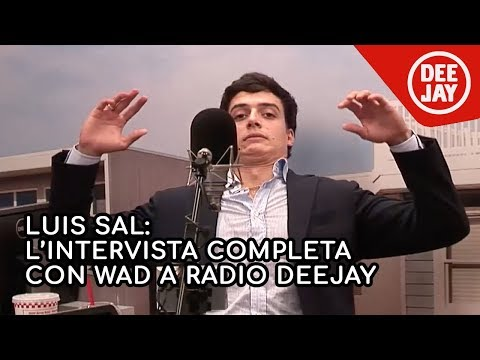 Luis Sal: l'intervista completa a Radio Deejay