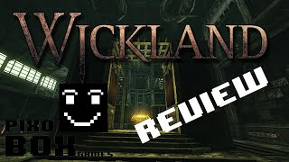 Wickland - Review