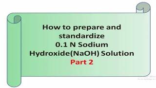 كيفية توحيد 0.1 N هيدروكسيد الصوديوم(هيدروكسيد الصوديوم) الحل -الجزء 2