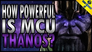 How Powerful is MCU Thanos?