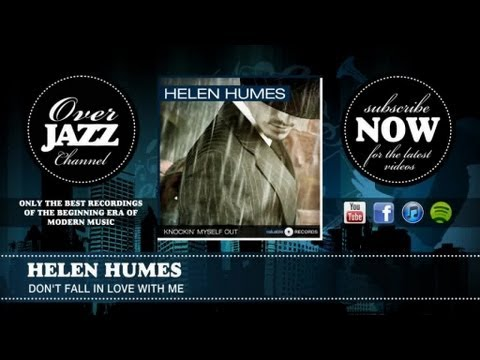 Helen Humes - Don't Fall In Love With Me