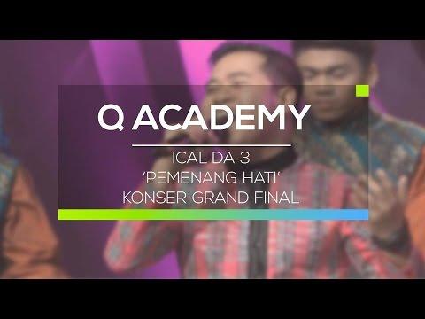 Pemenang Hati - Ical DA3 (Q Academy 2016 - Konser Grand Final)