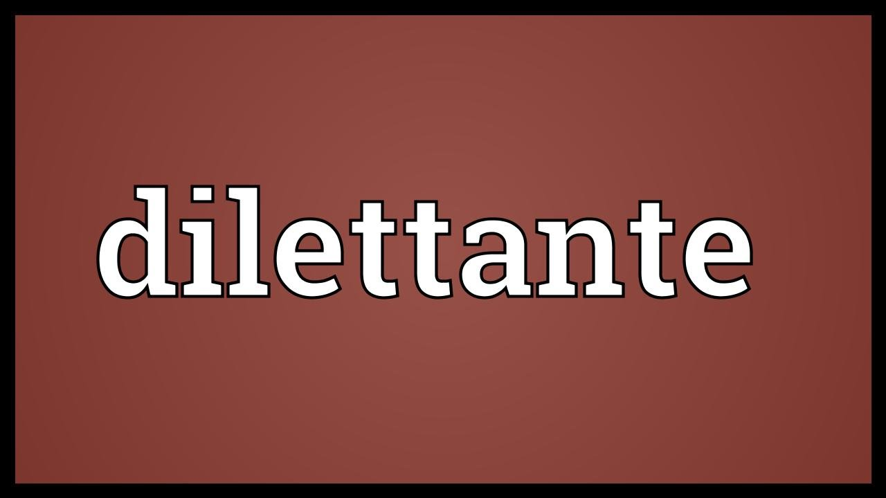 Dilettante Meaning   YouTube