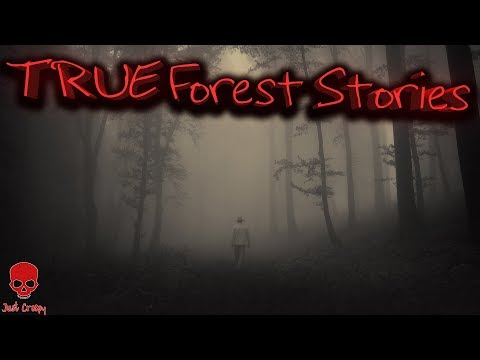 True Scary Forest Stories | Deep Woods Horror Stories