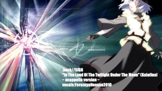 [Yorozuya]In The Land Of The Twilight,Under The Moon(FictionJunction)- .hack//SIGN- Acappella Cover