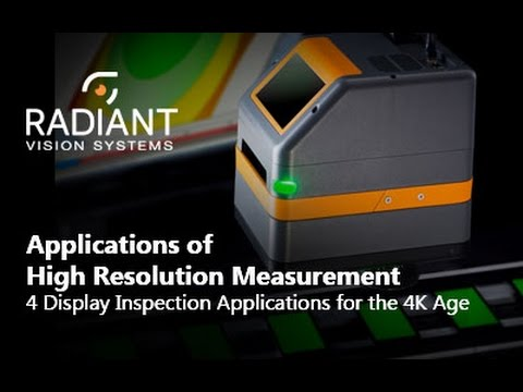Applications of High Resolution Measurement:  4 Display Inspection Solutions for the 4K Age