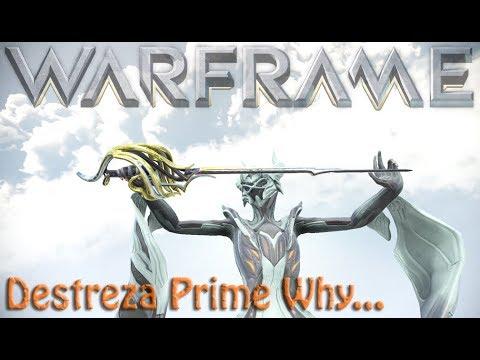 Warframe - Destreza Prime Why...