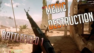 First Time Playing Medic DESTROYING - BATTLEFIELD 1