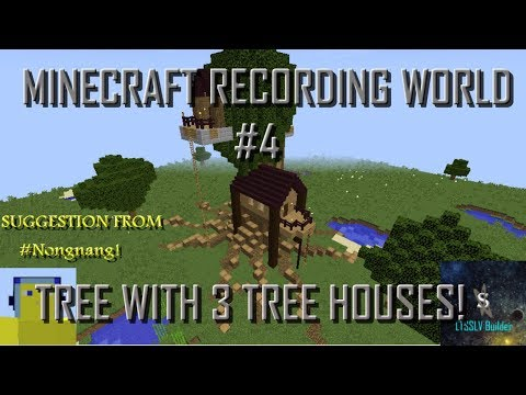 Minecraft Recording World - Tree with 3 tree houses!
