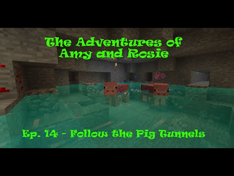 The Adventures of Amy and Rosie Ep. 14 - Follow the Pig Tunnels