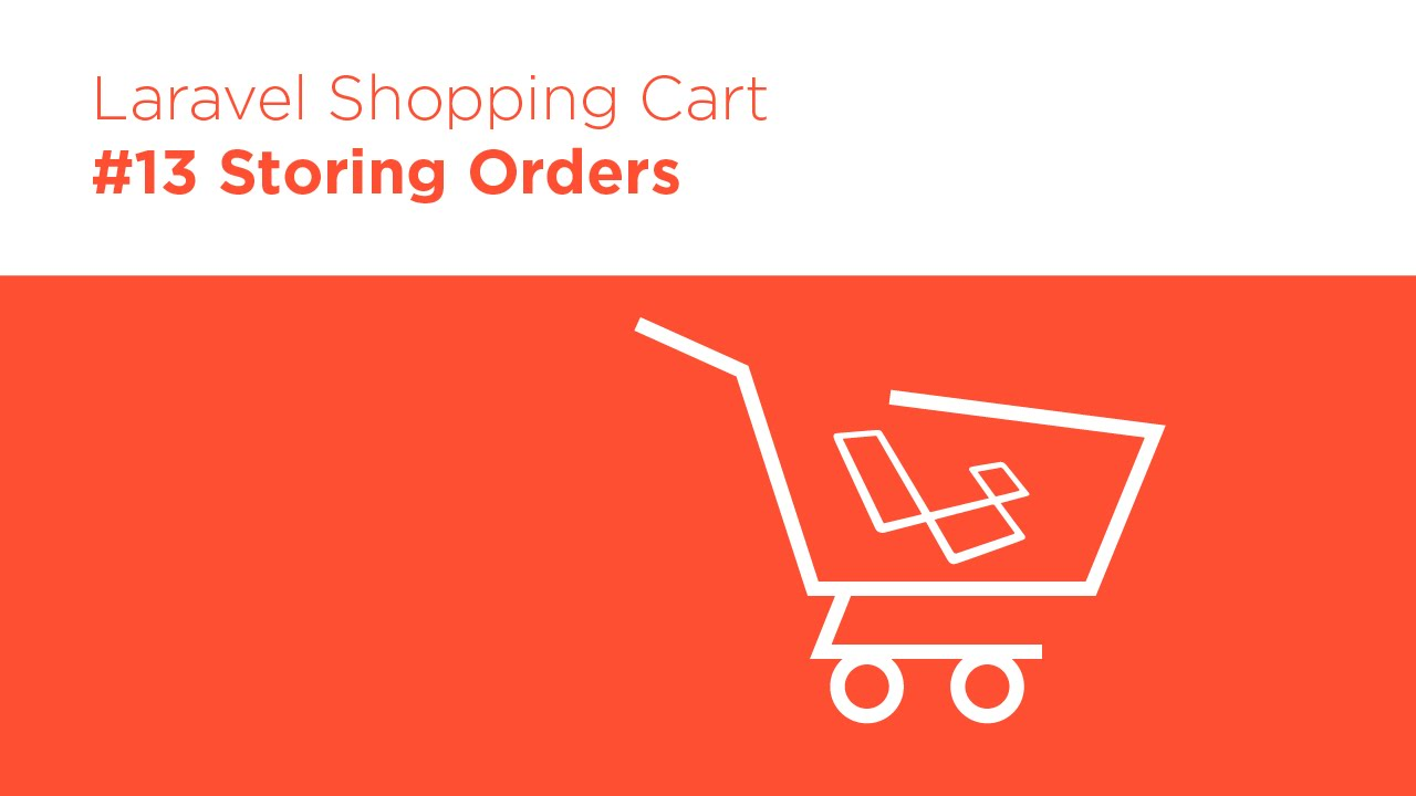 Laravel 5 2 PHP - Build a Shopping Cart - #13 Storing Orders in the Database