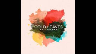 Gold Leaves - The Ornament - not the video
