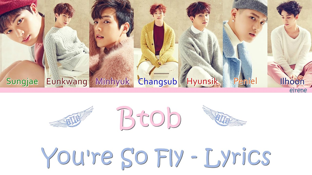 Btob - You're So Fly - Colour Coded Lyrics (HAN/ROM/ENG)
