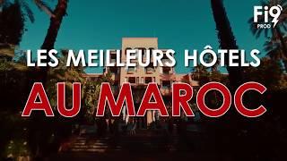 Top des hôtels au Maroc
