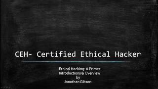 CEH: Ethical Hacking- A Primer