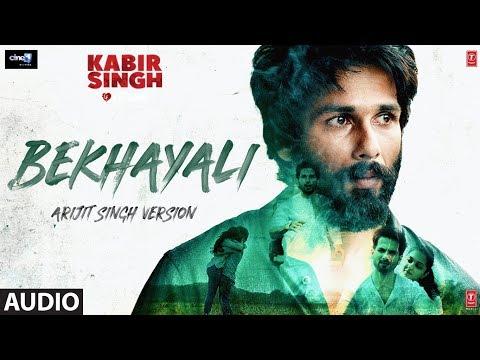 Full Audio: BEKHAYALI (ARIJIT SINGH VERSION) | Kabir Singh | Shahid K Kiara A | Sachet-Parampara