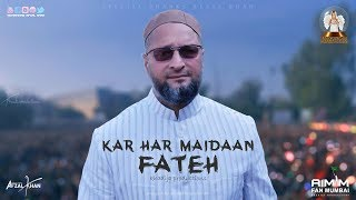 Cover images Asaduddin Owaisi New Song, Kar Har Maidaan Fateh | Aimim Fan Mumbai | Khadija Productions