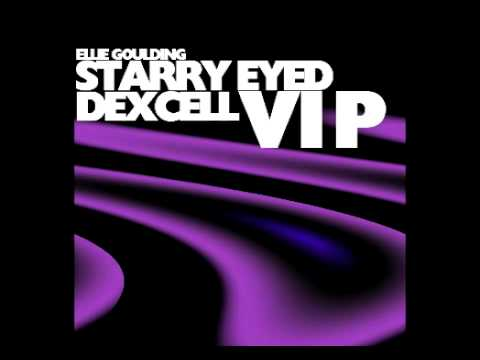 Ellie Goulding - Starry Eyed (Dexcell VIP) EXCLUSIVE!!