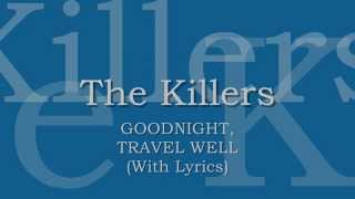The Killers - Goodnight, Travel Well (With Lyrics)