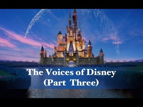 The Voices of Disney (Part Three)