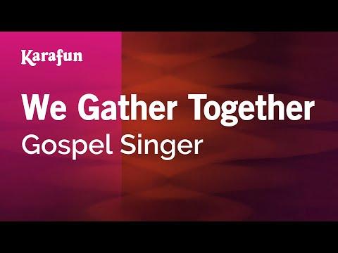 Karaoke We Gather Together - Gospel Singer *