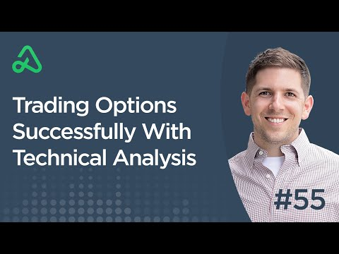 Trading Options With Technical Analysis [Episode 55]