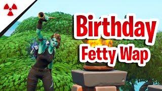 Fortnite Montage Fetty Wap Birthday