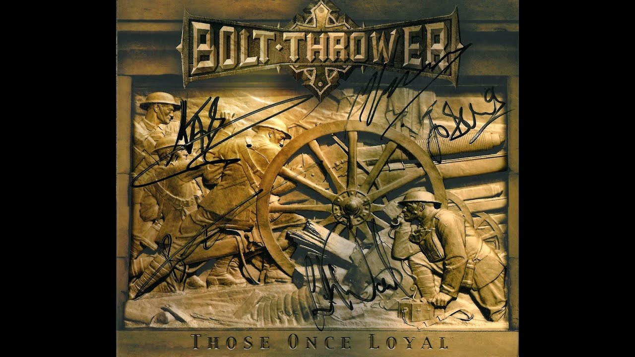 Bolt Thrower Granite Wall Those Once Loyal Hd Youtube