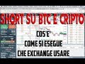 Operare Short su Bitcoin e Criptovalute - Introduzione al Margin Trading   Bitfinex, BitMex, Huobi