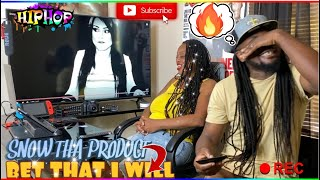 SNOW THA PRODUCT- BET THAT I WILL (reaction)