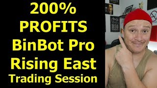 200% PROFITS with BinBot Pro in 2 DAYS - Rising East Trading Session!!!