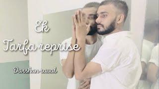 Ek Tarfa Reprise -Darshan Raval /Romantic Song / Dance By Mahendra Morye | Indie Music Label