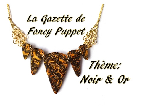 [La gazette de Fancy Puppet] Noir et Or