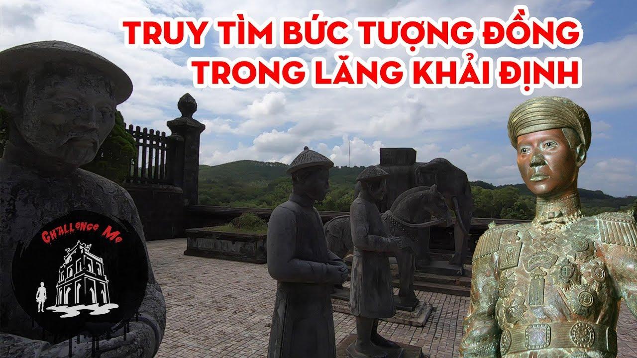 Truy tìm bức tượng đồng trong lăng Khải Định – Huế